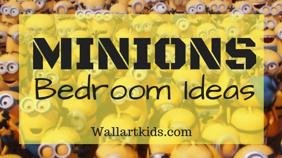 Minions Bedroom Ideas For Kids! - Wall Art Kids